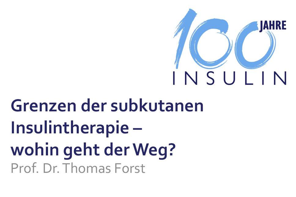 Vortrag 100 Jahre Insulin Grenzen der subkutaren Insulintherapie