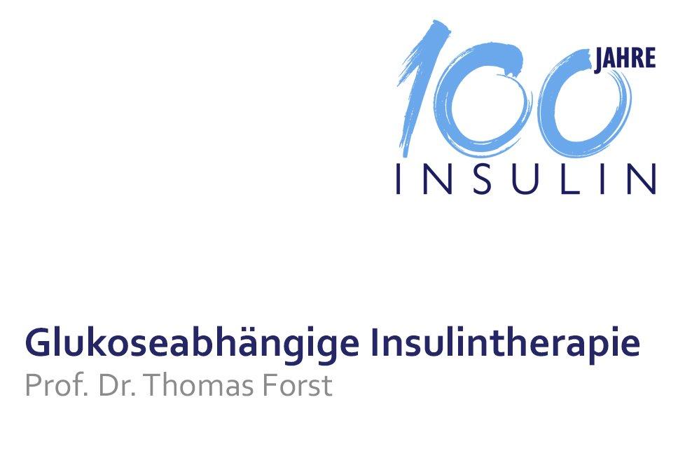 Vortrag 100 Jahre Insulin Glukoseabhängige Insulintherapie