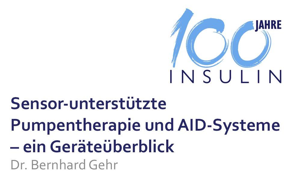 Vortrag 100 Jahre Insulin Sensor-unterstützte Pumpentherapie und AID-Systeme