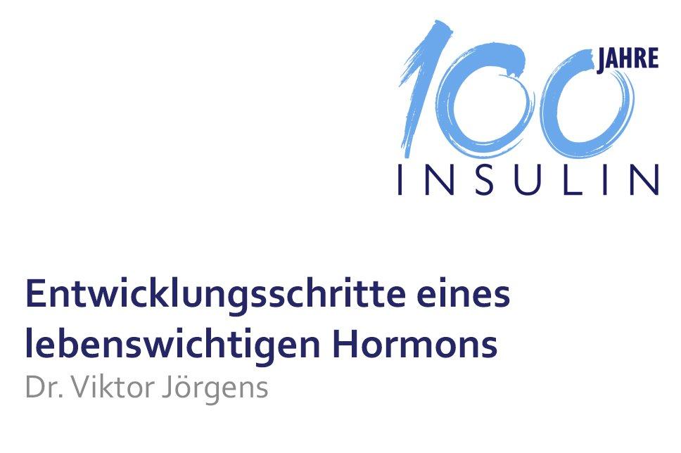 Vortrag 100 Jahre Insulin Entwicklungsschritte eines lebenswichtigen Hormons
