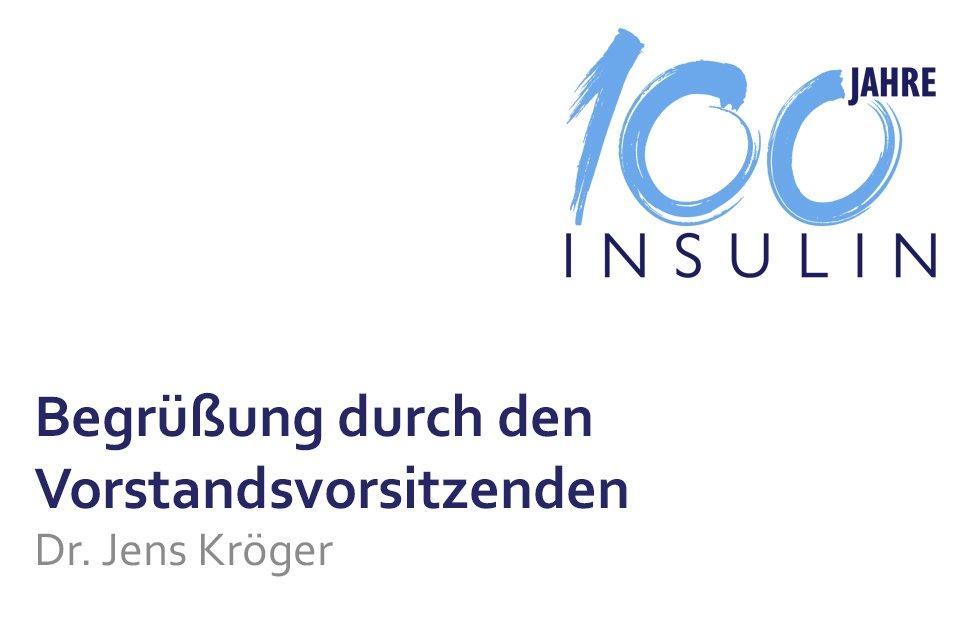 Vortrag 100 Jahre Insulin Begrüßung durch Dr. Jens Kröger