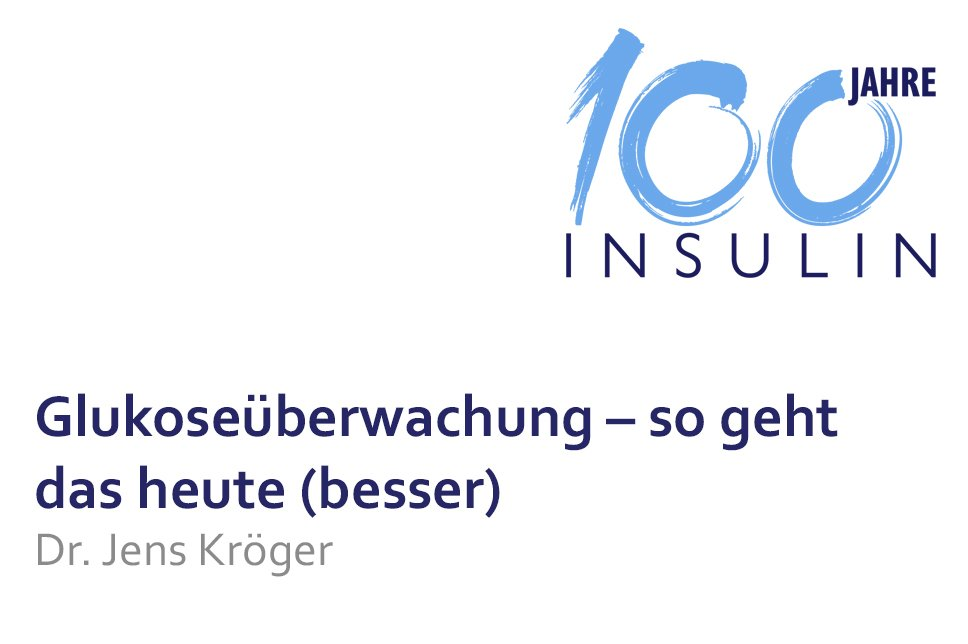 Vortrag 100 Jahre Insulin Glukoseüberwachung - so geht das heute (besser)