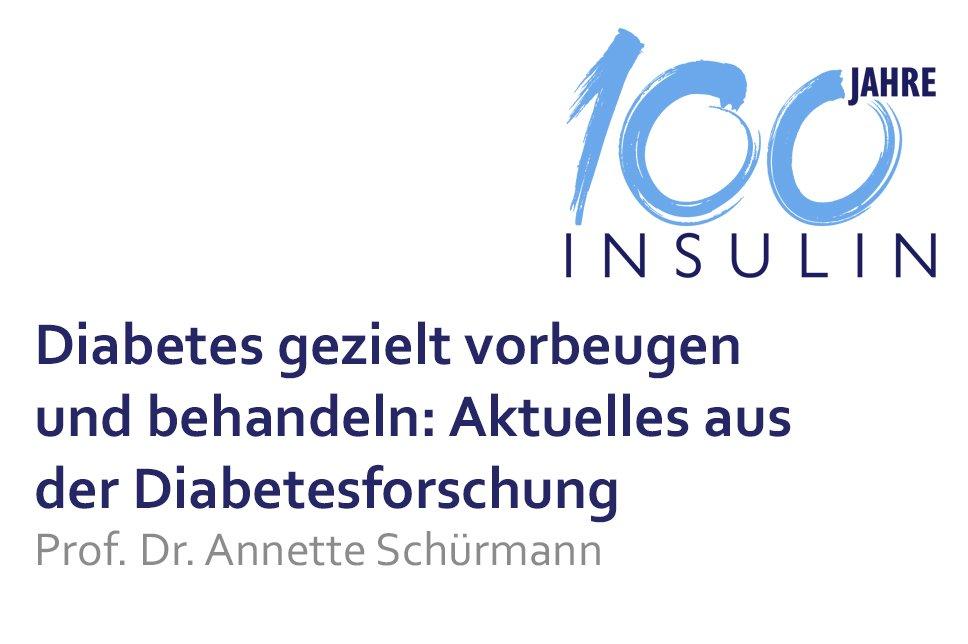 Vortrag 100 Jahre Insulin Diabetes gezielt vorbeugen und behandeln