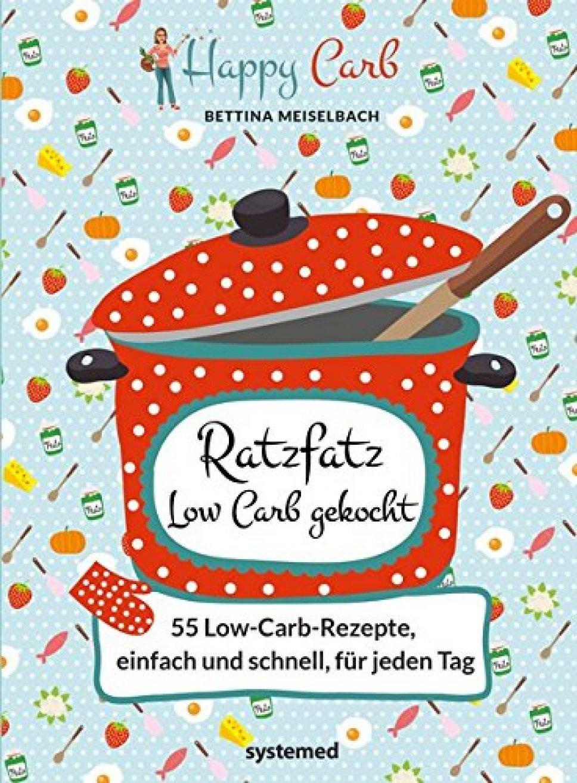 """Buchtipp """"Happy Carb: Ratzfatz Low Carb gekocht"""""""