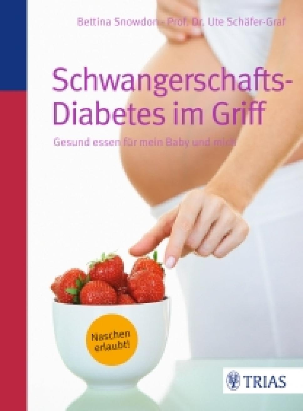 Schaefer-Graf Schwangerschaftsdiabetes im Griff